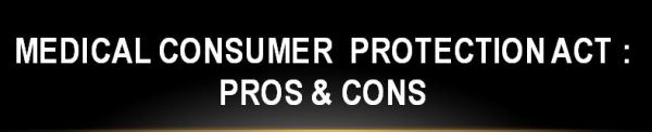 #Medical-Consumer-Protection-Act: Pros & Cons: Advantages & disadvantages, medico legal, medical negligence
