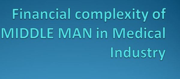 Financial complexity of MIDDLE-MAN in Medical Industry