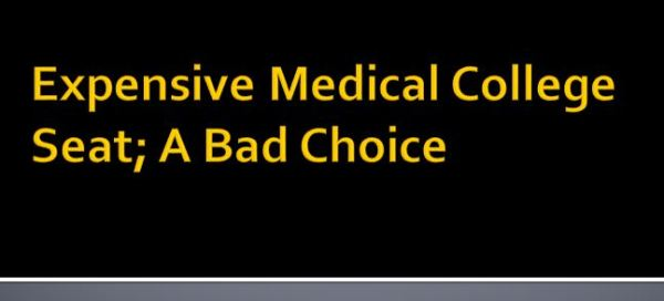 expensive medical education, medical college seat, choosing medical carrier